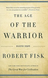 The Age of the Warrior | Robert Fisk |