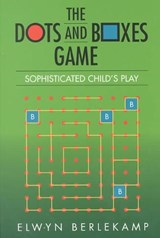 The Dots and Boxes Game | Elwyn R. Berlekamp |