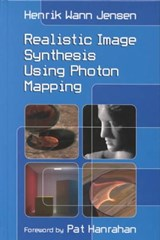 Realistic Image Synthesis Using Photon Mapping, 2nd Edition | Henrik Wann Jensen |