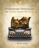 Professional Techniques for Video Game Writing | auteur onbekend |