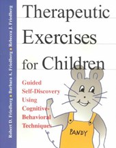 Therapeutic Exercises for Children | Friedberg, Robert D. ; Friedberg, Barbara A. ; Friedberg, Rebecca J. |