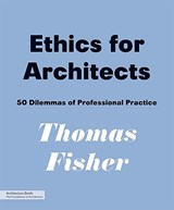 Ethics for Architects | Thomas Fisher |