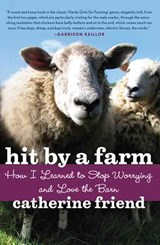 Hit by a Farm | Catherine Friend |