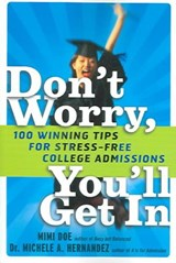 Don't Worry, You'll Get In | Doe, Mimi ; Hernandez, Michele A. |