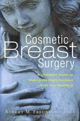 Cosmetic Breast Surgery | Robert M. Freund |