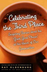 Celebrating the Third Place | Ray Oldenburg |