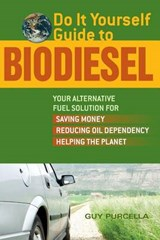 Do It Yourself Guide to Biodiesel | Guy Purcella |