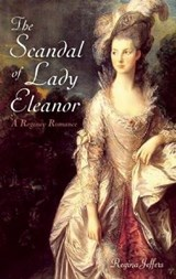 The Scandal of Lady Eleanor | Regina Jeffers |