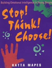 Stop! Think! Choose!