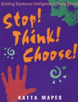 Stop! Think! Choose! | Katta Mapes |