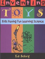 Inventing Toys | Ed Sobey |