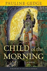 Child of the Morning | Pauline Gedge |