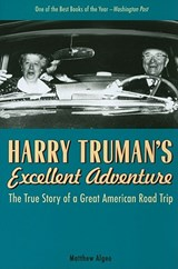 Harry Truman's Excellent Adventure | Matthew Algeo |