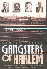 Gangsters of Harlem | Ron Chepesiuk |
