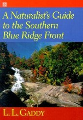 A Naturalist's Guide to the Southern Blue Ridge Front | L. L. Gaddy |