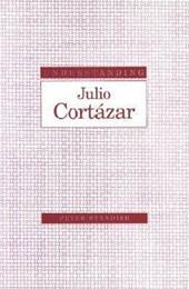 Understanding Julio Cortazar