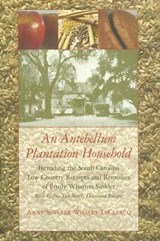 An Antebellum Plantation Household | Anne Sinkler Whaley Leclercq |