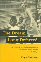 The Dream Long Deferred | Frye Gaillard |