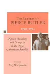 The Letters of Pierce Butler, 1790-1794 |  |