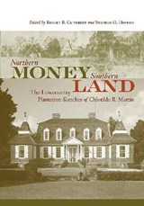 Northern Money, Southern Land | Chlotilde R. Martin |