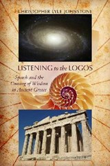 Listening to the Logos | Christopher Lyle Johnstone |