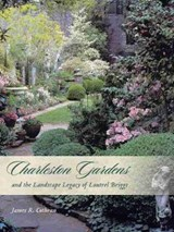 Charleston Gardens and the Landscape Legacy of Loutrel Briggs | James R. Cothran |
