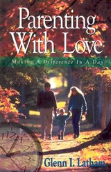 Parenting with Love | Glenn I. Latham |
