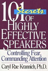 101 Secrets of Highly Effective Speakers, 3rd Edition | Caryl Rae Krannich |