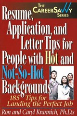 Resume, Application and Letter Tips for People with Hot and Not-So-Hot Backgrounds | Ron Krannich |