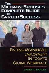 The Military Spouse's Complete Guide to Career Success | Janet I. Farley |