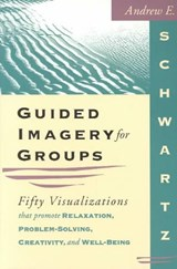 Guided Imagery for Groups | Andrew E. Schwartz |