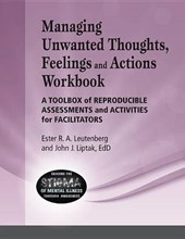 Managing Unwanted Thoughts, Feelilngs & Actions Workbook | Liptak, John J., Edd |