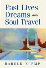 Past Lives, Dreams, and Soul Travel | Harold Klemp |