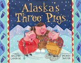 Alaska's Three Pigs | Arlene Laverde |