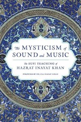 The Mysticism Of Sound And Music | Hazrat Inayat Khan |