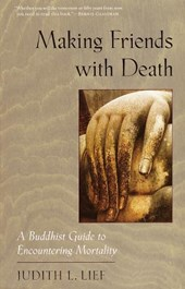 Making Friends With Death | Judith L. Lief |