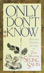 Only Don't Know | Seung Sahn |