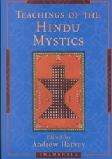 Teachings of the Hindu Mystics | Andrew Harvey |