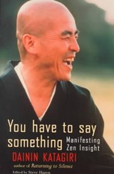 You Have to Say Something | Dainin Katagiri |