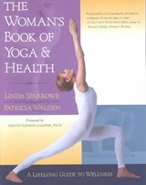 The Woman's Book of Yoga and Health | Sparrowe, Linda ; Walden, Patricia |