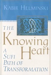 The Knowing Heart | Kabir Helminski |