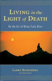 Living in the Light of Death | Larry Rosenberg |