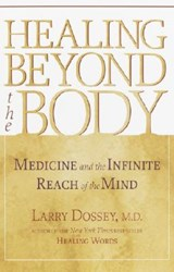 Healing Beyond the Body | Larry Dossey |