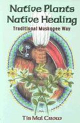 Native Plants, Native Healing | Tis Mal Crow |