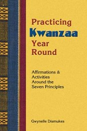 Practicing Kwanzaa Year Round | Gwynelle Dismukes |