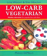 The Low-Carb Vegetarian | Margo DeMello |