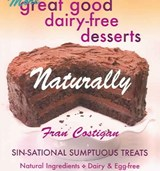 More Great good Dairy-free Desserts Naturally | Fran Costigan |