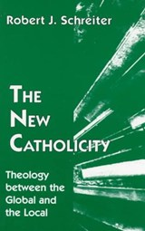 The New Catholicity | Robert J. Schreiter |