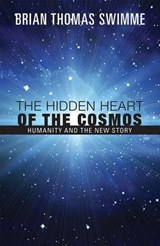 The Hidden Heart of the Cosmos | Brian Swimme |