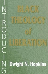 Introducing Black Theology of Liberation | Dwight N. Hopkins |